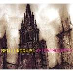 Ben Lundquist: Afterthoughts