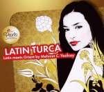 Latin Turca: Latin Meets Orient