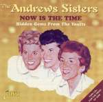 Andrews Sisters: Now Is The Time