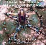 Craig Kohland & Shaman's Drea: Breathing