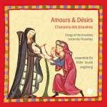Amours & Desirs - Lieder der Trouveres