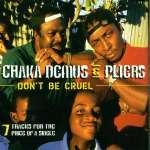Chaka & Pliers Demus: Don't Be Cruel