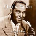 Charlie Parker: Lover Man