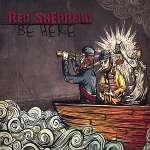 Red Shepherd: Be Here