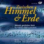 'Zwischen Himmel & Erde' - Mozarts geistliches Werk: Ein Porträt in Briefen & Musik