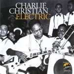 Charlie Christian: Electric