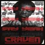 Craven: Say Yeah