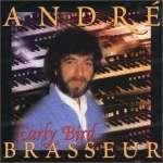 Andre Brasseur: Early Bird