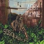 Abby Payne: Sasquatch