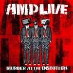 Amp Live: Murder At The Discotech