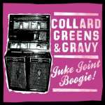 Collard Greens & Gravy: Juke Joint Boogie