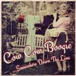 Cow Cow Boogie: Somewhere Down The Line
