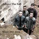 Above The Fall: Who We Are