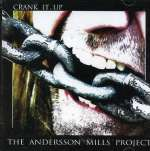 Andersson Mills Project: Crank It Up
