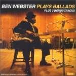 Ben Webster (1909-1973): Plays Ballads