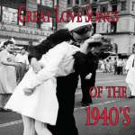 Great Love Songs Of The 1940's - Various