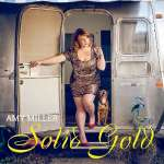 Amy Miller: Solid Gold