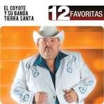 Coyote Y Su Banda Tierra Santa: 12 Favoritas