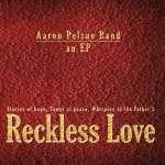 Aaron Band Pelsue: Reckless Love