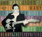 Benny & The Flybyniters: The Many Sides