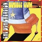 9th Creation: Bubble Gum