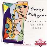 Gerry Mulligan (1927-1996): Rebirth Of The Cool (1)