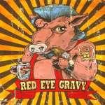 Red Eye Gravy: Red Eye Gravy