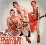 Red Elvises: Welcome To The Freakshow
