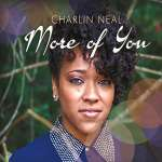 Charlin Neal: More Of You