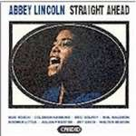 Abbey Lincoln (1930-2010): Straight Ahead (1)