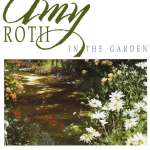 Amy Roth: In The Garden