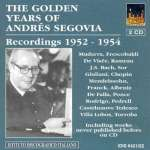 Andres Segovia - The Golden Years 1952-1954