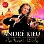 Andre Rieu: Eine Nacht in Venedig