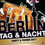 Berlin Tag & Nacht - Party & Feiern 2017