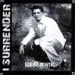Ben Kirk: I Surrender