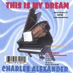 Charles Alexander: This Is My Dream