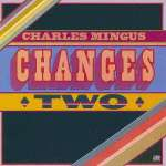 Charles Mingus (1922-1979): Changes Two (1)