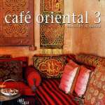 Cafe Oriental Vol. 3 - Mixed By DJ Mocca