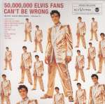 50, 000, 000 Elvis Fans Can't Be Wrong