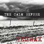 Redwax: Calm Before