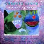 Charles Lloyd: Fish Out Of Water