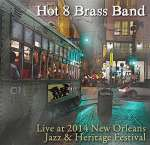 (HOT 8 BRASS BAND: Live At Jazz Fest 2014
