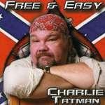 Charlie Tatman: Free & Easy