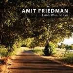 Amit Friedman: Long Way To Go