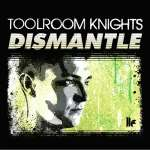 Toolroom Knights: Mixed By Dismantle