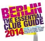 Berlin - The Essential Club Guide 2014