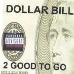 2 Good To Go: Dollar Bill