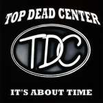 Top Dead Center: It's About Time
