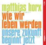 Horx, Matthias - Wie wir leben werden