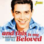 And This Is My Beloved: The Great Hit Sounds Of Jerry Vale